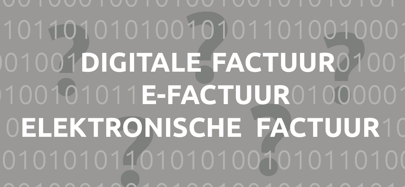 Is het nu <b>digitaal</b> factureren, <b>elektronisch</b> factureren of <b>e-factureren</b>?